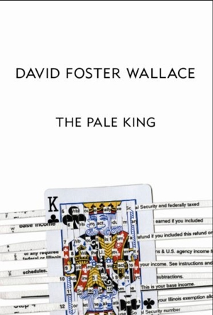&lt;em&gt;The Pale King&lt;/em&gt; by David Foster Wallace