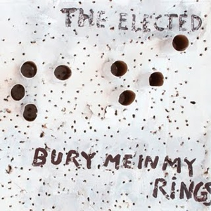 The Elected: &lt;em&gt;Bury Me in My Rings&lt;/em&gt;