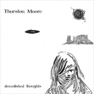 Thurston Moore: &lt;em&gt;Demolished Thoughts&lt;/em&gt;