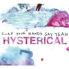 Clap Your Hands Say Yeah: <i>Hysterical</i>