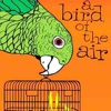 <em>A Bird of the Air</em>