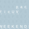 pacificUV: &lt;i&gt;Weekends&lt;/i&gt;