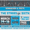 Sennheiser & Paste Present The Stages on Sixth During SXSW