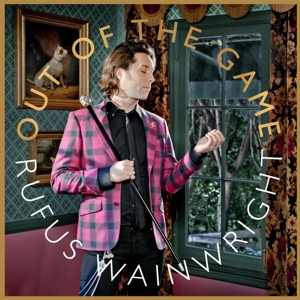 Rufus Wainwright: &lt;i&gt;Out of the Game&lt;/i&gt;