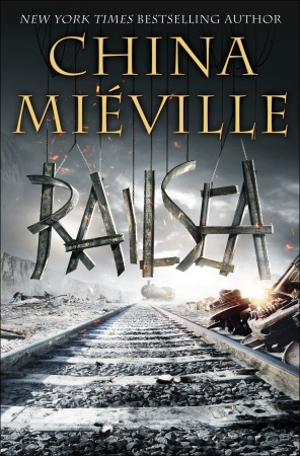 <i>Railsea</i> by China Mieville