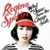 Regina Spektor: &lt;i&gt;What We Saw From the Cheap Seats&lt;/i&gt;