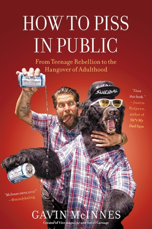 &lt;i&gt;How to Piss in Public&lt;/i&gt; by Gavin McInnes