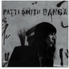 Patti Smith: &lt;i&gt;Banga&lt;/i&gt;