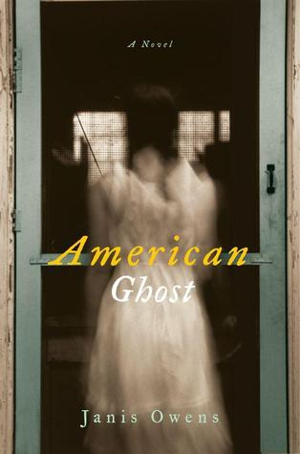 &lt;i&gt;American Ghost&lt;/i&gt; by Janis Owens