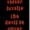 <i>The Devil in Silver</i> by Victor LaValle
