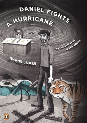 &lt;i&gt;Daniel Fights A Hurricane&lt;/i&gt; by Shane Jones