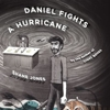 <i>Daniel Fights A Hurricane</i> by Shane Jones