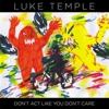 Album Stream: Luke Temple - <i>Don't Act Like You Don't Care</i>