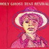 Album Stream: Holy Ghost Tent Revival - <i>Sweat Like The Old Days</i>
