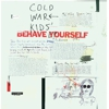 Video Review: Cold War Kids - <em> Behave Yourself </em>