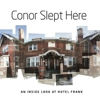 A/V Slideshow: Conor Slept Here