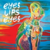 Album Stream: Eyes Lips Eyes - <i>What You Want (If You Want)</i>