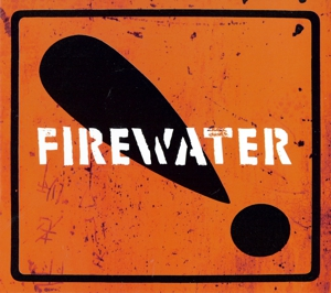 Album Stream: Firewater - <i>International Orange!</i>