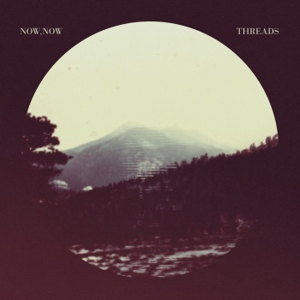 Album Stream: Now, Now - <i>Threads</i>