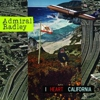 Album Stream: Admiral Radley - I Heart California