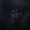 Watch M83's 93-Second Epic Album Trailer