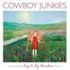 "Song Premiere: Cowboy Junkies - ""Sing In My Meadow"""