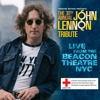 Album Stream: Various Artists - <i>The 30th Annual John Lennon Tribute Live from the Beacon Theatre NYC</i>