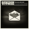 "Song Premiere: Denison Witmer - ""Brooklyn With Your Highest Wall"""