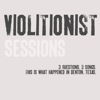 The Violitionist Sessions
