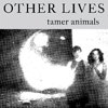 FREE MP3: Other Lives - &quot;Tamer Animals&quot;