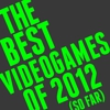 The 10 Best Videogames of 2012 (So Far)