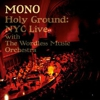 Mono - Holy Ground: NYC Live