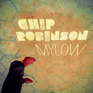 Chip Robinson -- Mylow
