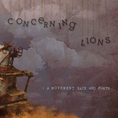Concerning Lions - A Movement Back And Forth