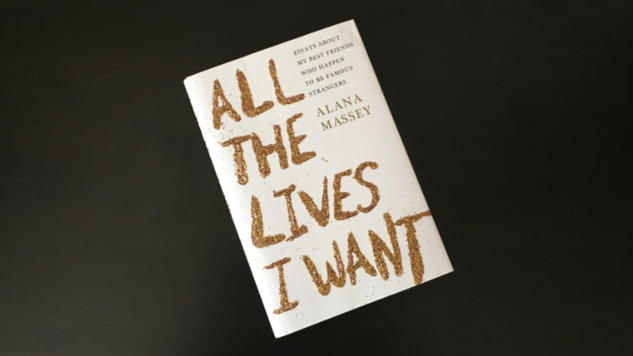Alana Massey Humanizes Pivotal Women from Britney Spears to Joan Didion in <i>All the Lives I Want</i>