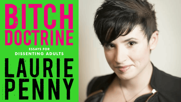 Laurie Penny Talks <i>Bitch Doctrine</i>, Her Essay Collection for Dissenting Adults