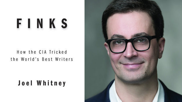 "Joel Whitney Talks <i>Finks</i>, His New Book Revealing ""How the CIA Tricked the World's Best Writers"""