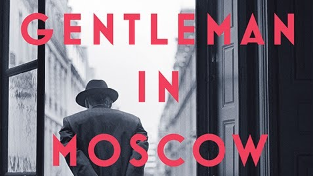In <i>A Gentleman in Moscow</i>, Amor Towles Creates a Spellbinding Frenzy Reminiscent of Alexandre Dumas