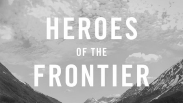 Dave Eggers Sets His Characters Loose in Alaska in <i>Heroes of the Frontier</i>