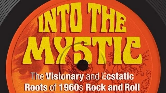 Christopher Hill's <i>Into the Mystic</i> Combines Rock and Roll History with Ecstatic Traditions