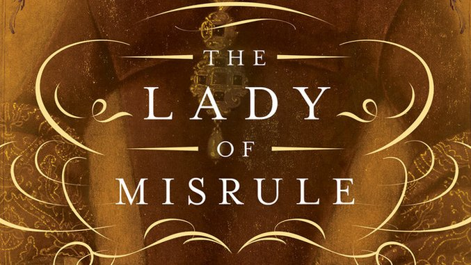 <i>The Lady of Misrule</i> by Suzannah Dunn