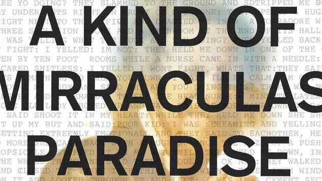 Paranoia Is Like Background Radiation, and <i>A Kind of Mirraculus Paradise</i> Gets It Right