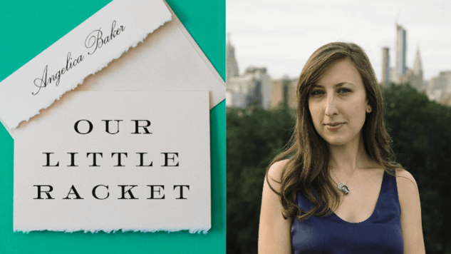 Angelica Baker Talks <i>Our Little Racket</i> and Offers an Intimate Look at the Great Recession's Villains