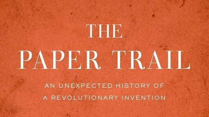 Alexander Monro Documents a Revolutionary Invention's Historical Impact in <i>The Paper Trail</i>