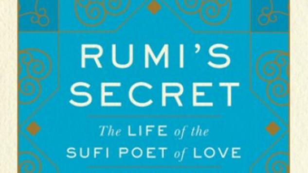 Brad Gooch Chronicles the Iconic Sufi Poet's Life in <i>Rumi's Secret</i>