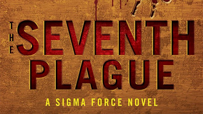 Exclusive Excerpt: Read the First Chapter from James Rollins' Next Sigma Force Thriller, <i>The Seventh Plague</i>