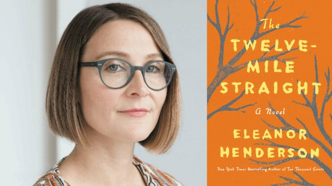 Eleanor Henderson Talks Jim Crow and Twins with Different Fathers In <i>The Twelve-Mile Straight</i>