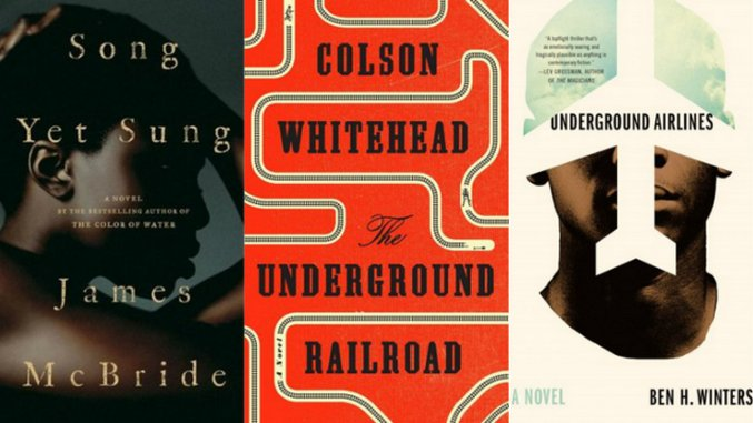 The Literary Underground Railroad: Colson Whitehead and Others Reimagine History