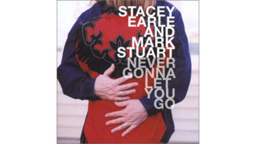Stacy Earle / Mark Stuart - Never Gonna Let You Go