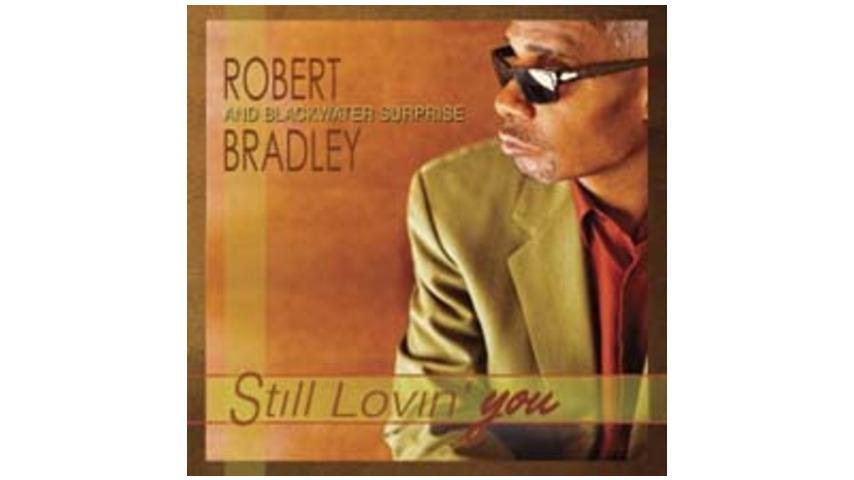 Robert Bradley - Still Lovin' You